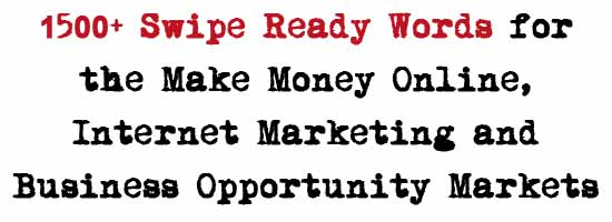 1500+ Swipe Ready Words and Phrases for Make Money Online, Internet Marketing and Business Opportunity Markets