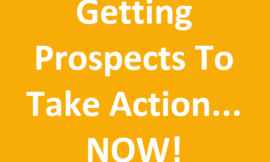 Getting Prospects To Take Action—NOW
